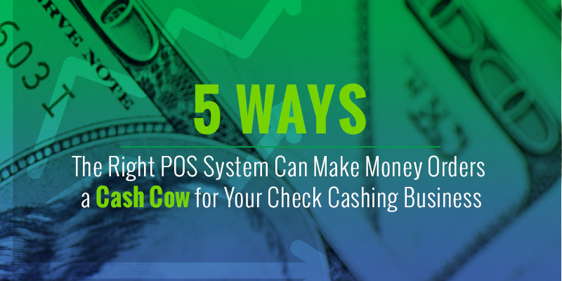 5 Ways the Right POS System Can Make Money Orders a     - DCS Blog